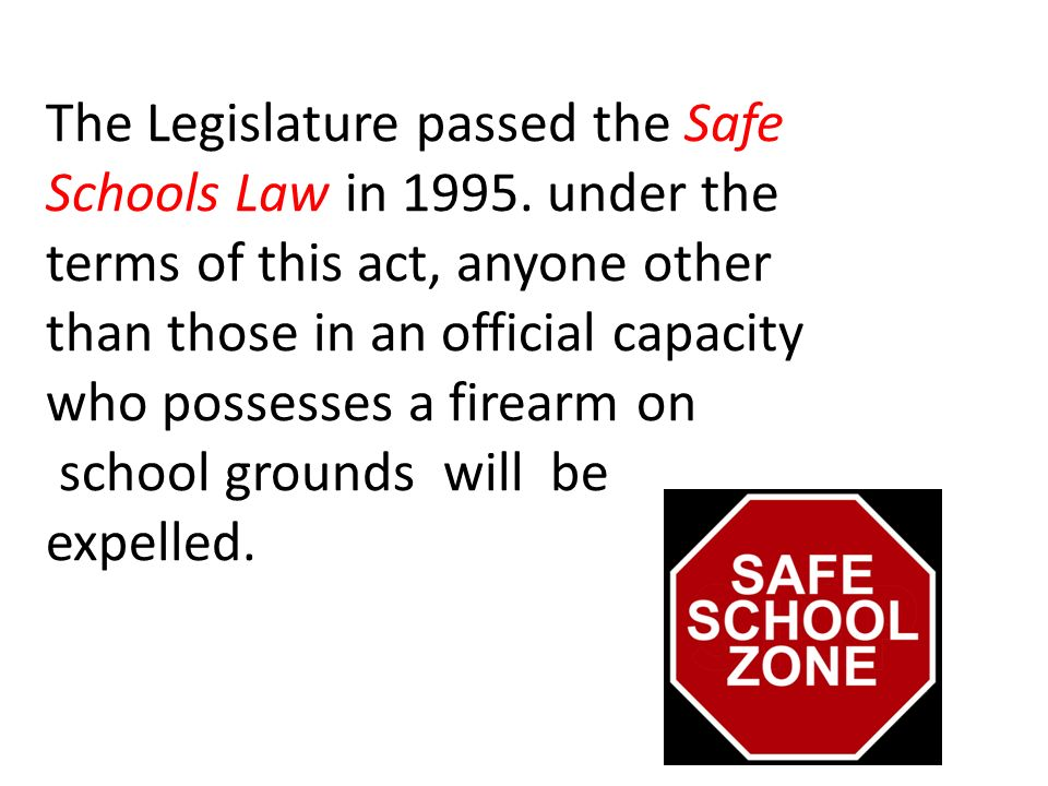 The Legislature passed the Safe Schools Law in 1995.