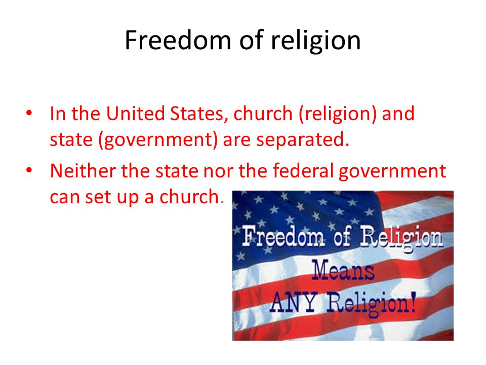 Freedom of religion In the United States, church (religion) and state (government) are separated.