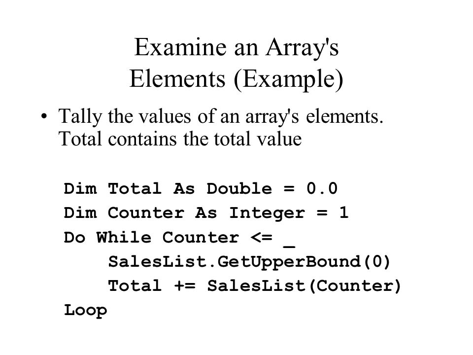 Examine an Array s Elements (Example) Tally the values of an array s elements.