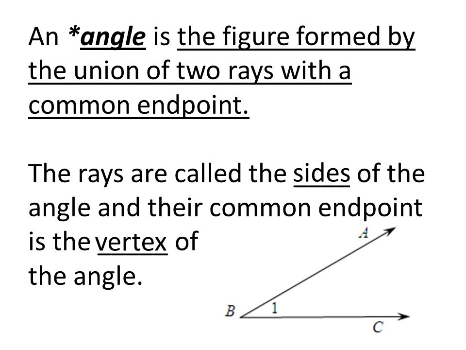 Geometry Section 1.4 Angles and Their Measures. An *angle is the ...