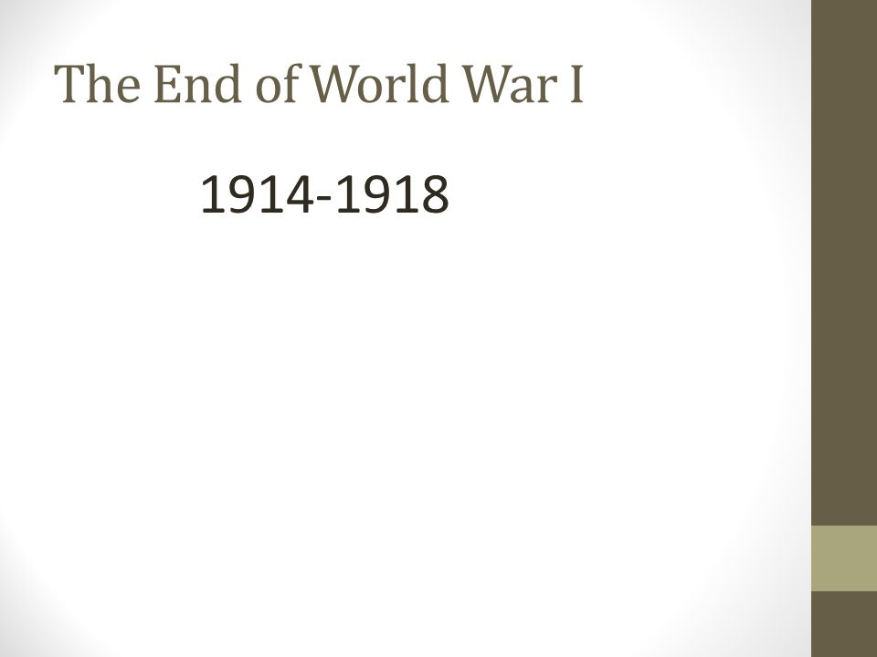The End of World War I