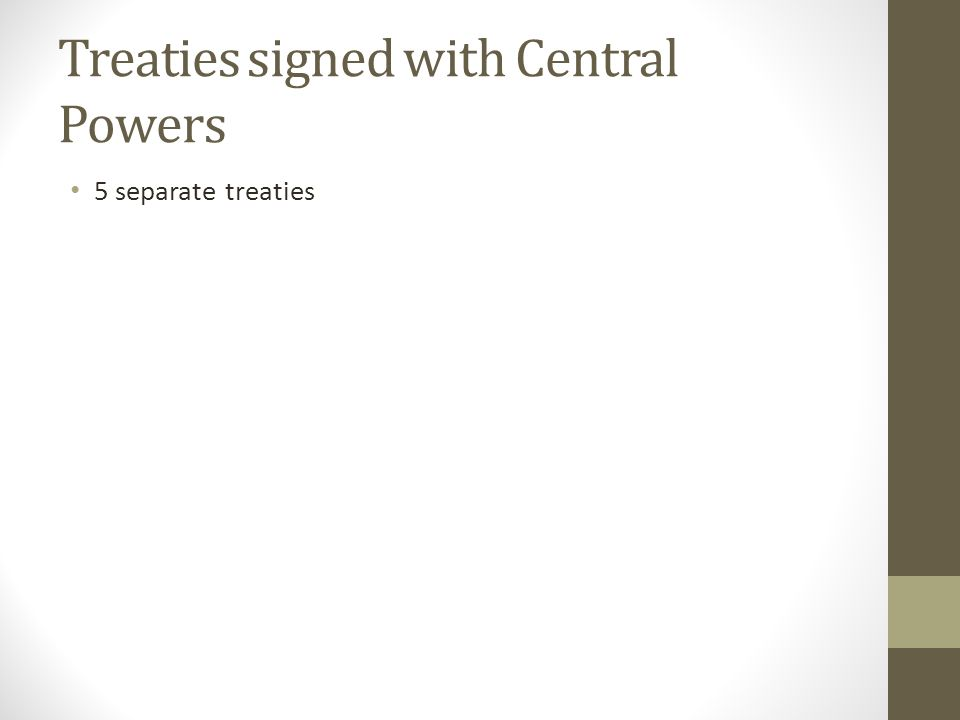 Treaties signed with Central Powers 5 separate treaties