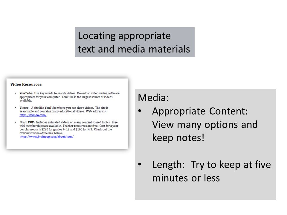 Locating appropriate text and media materials Media: Appropriate Content: View many options and keep notes.