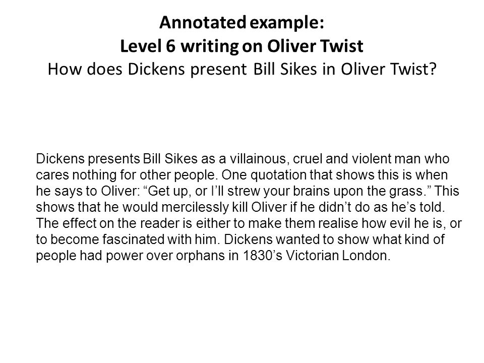 bill sikes in oliver twist essay Bill sikes - a bully, a robber and a murderer he is an ally of fagin fagin plans the crimes and sikes carries them out essay uk, oliver twist.