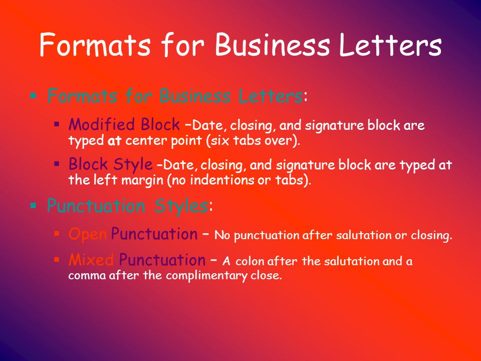 1 business and application letters are to be People write business letters and emails for a variety of reasons--to request information, to conduct transactions, to secure employment, and so on effective business correspondence should be clear and concise, respectful in tone, and formatted properly by breaking down a business letter into its.