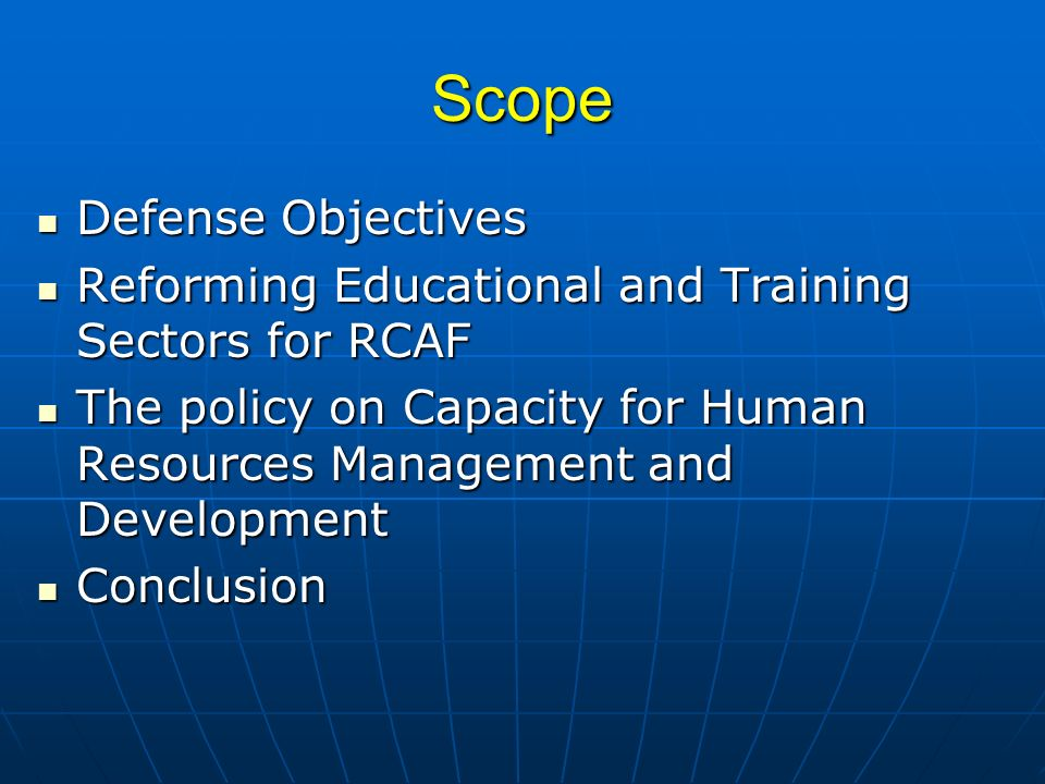 Scope Defense Objectives Defense Objectives Reforming Educational and Training Sectors for RCAF Reforming Educational and Training Sectors for RCAF Th