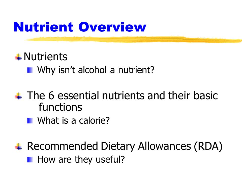 Nutrient Overview Nutrients Why isn't alcohol a nutrient? The 6 ...