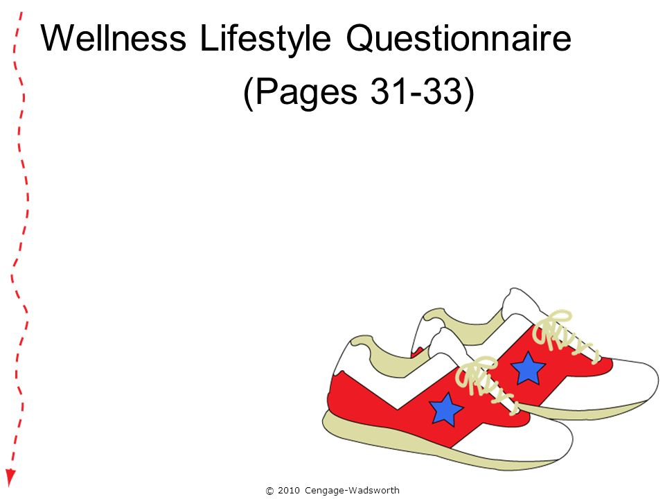 © 2010 Cengage-Wadsworth Wellness Lifestyle Questionnaire (Pages 31-33)