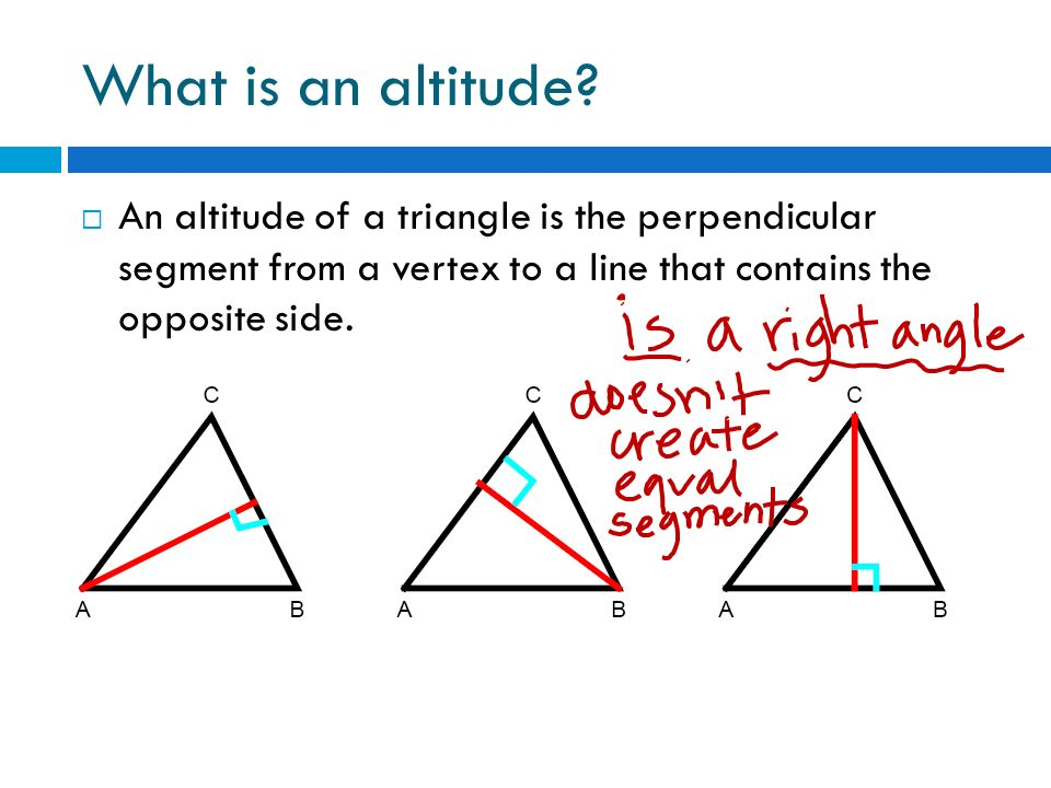 MEDIANS ALTITUDES AND PERPENDICULAR BISECTORS October Ppt - What is altitude