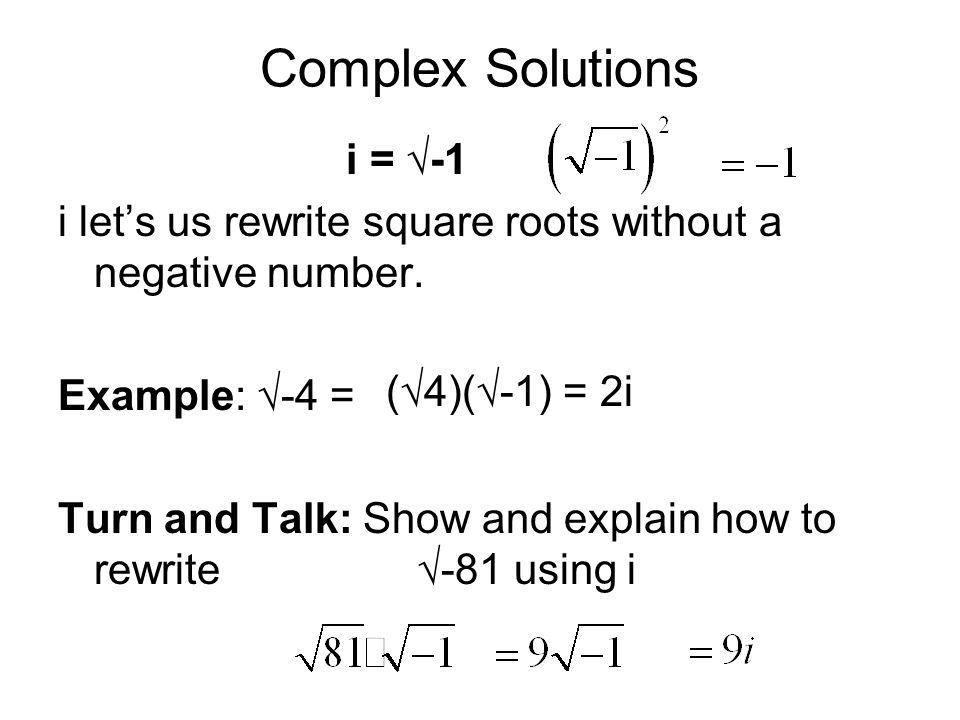 Warm up 909 solve 1 x 2 9x 20 0 2 x 2 7x 12 turn complex solutions i 1 i lets us rewrite square roots without a negative ccuart Choice Image