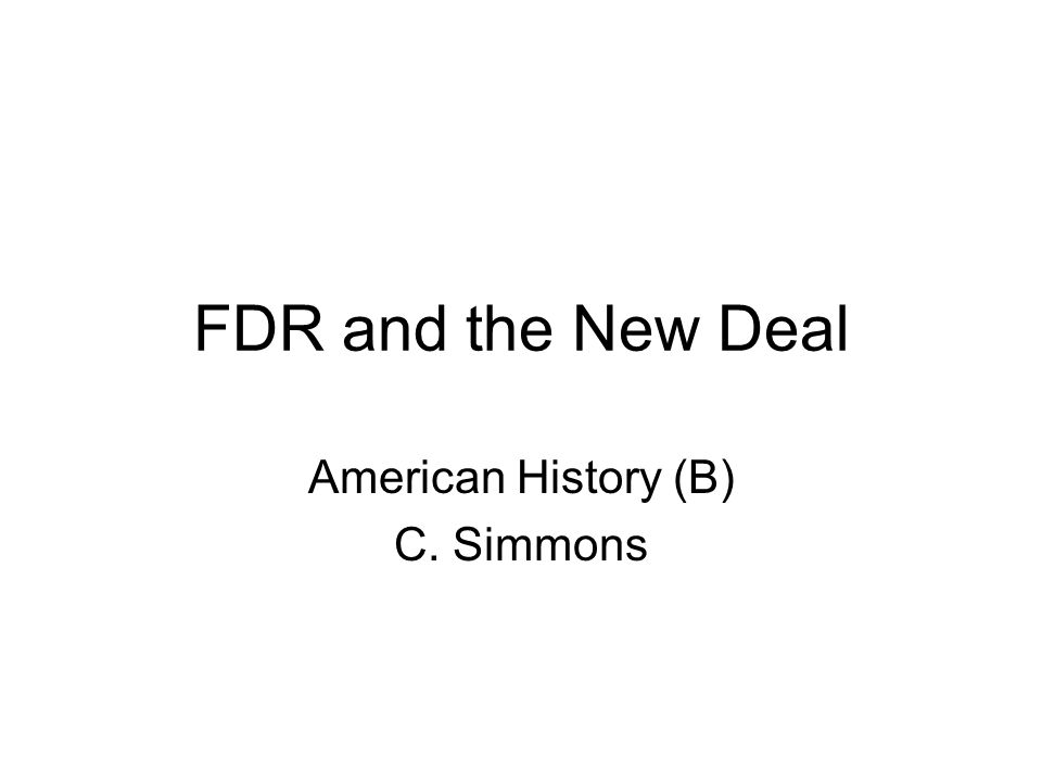 1 FDR and the New Deal American History (B) C. Simmons