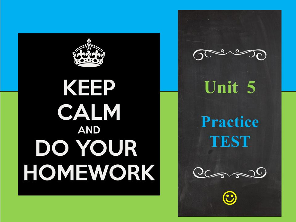SHOW YOUR WORK Unit 5 Practice TEST