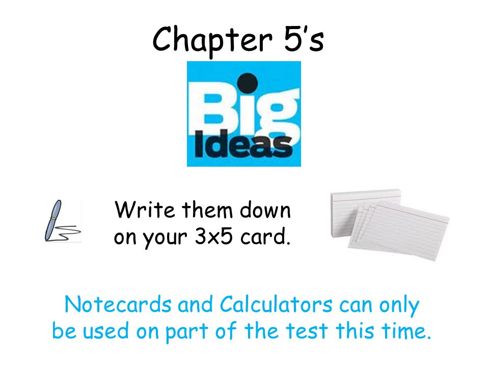 Chapter 5's Write them down on your 3x5 card.