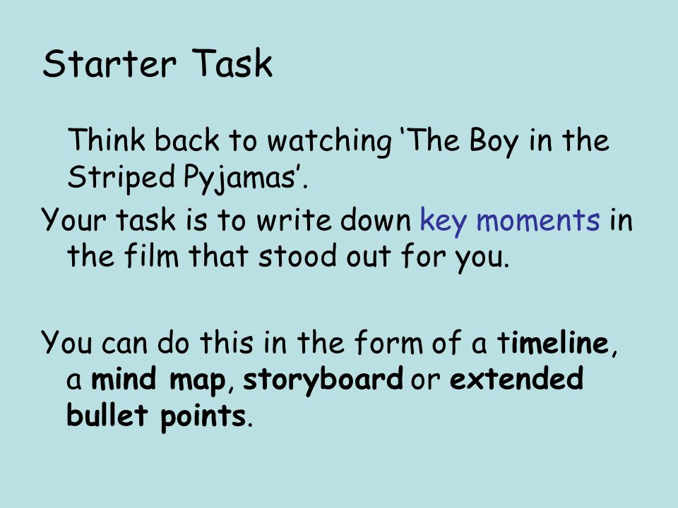 starter task think back to watching the boy in the striped  2 starter task think back to watching the boy in the striped pyjamas your task is to write down key moments in the film that stood out for you