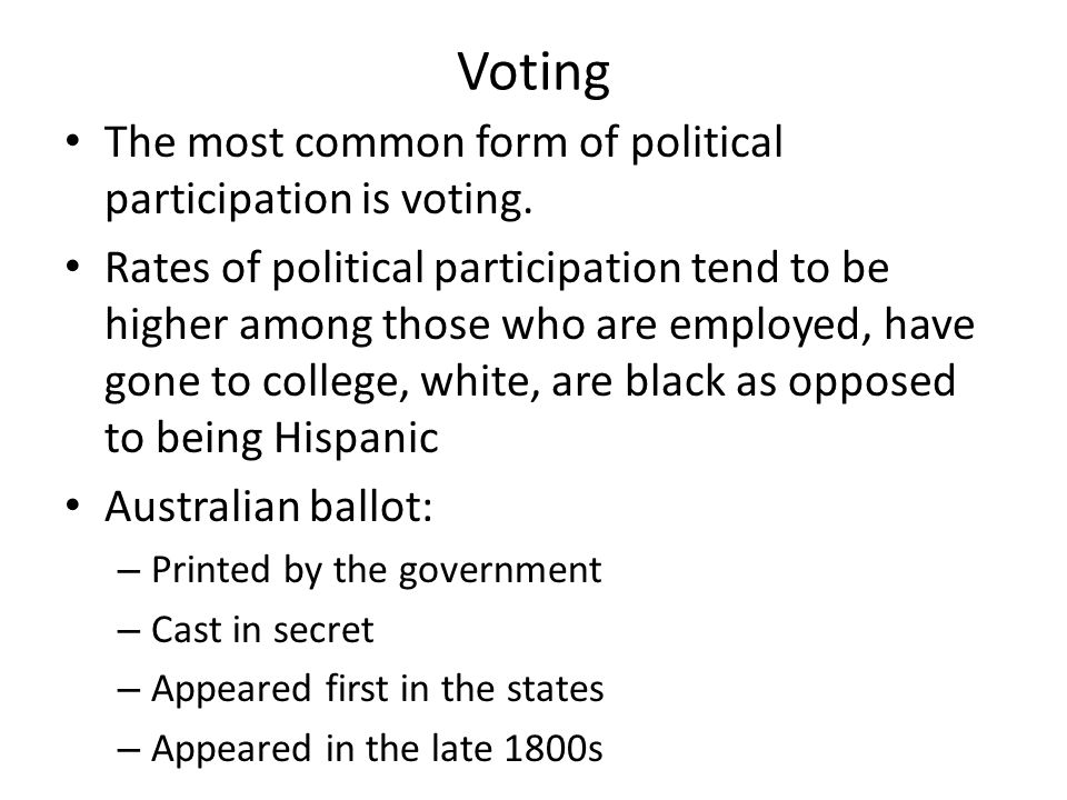 Political Participation Chapter 8. Voting The most common form of ...