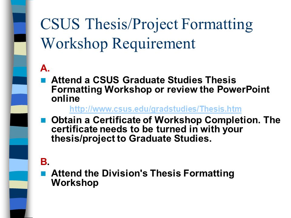 csus graduate studies thesis Graduate studies office this area is the start of the navigation, if you are reverse tabbing this should close out the extended nav prospective students show extended.