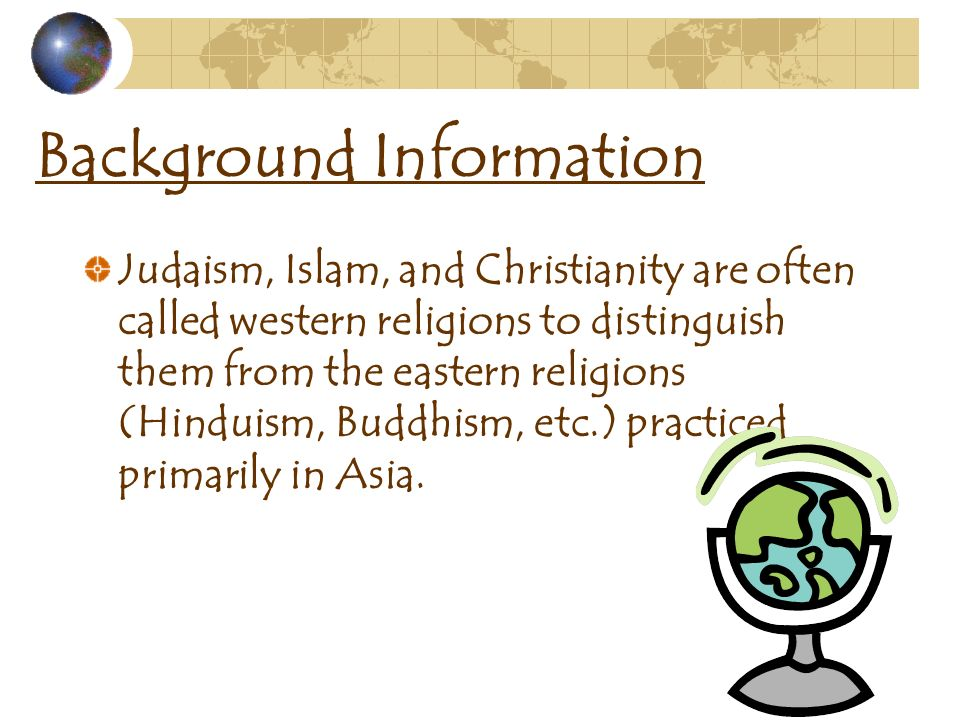 Religion Judaism, Christianity, and Islam. SS6G11- The student ...