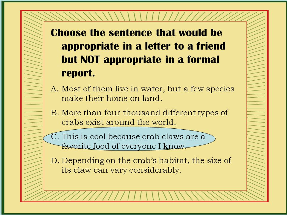 Contractions and colloquial expressions are acceptable in a formal report?True or False?