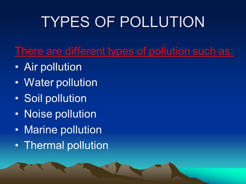 an analysis of the types of pollution Check your understanding of the summary and types of air pollution these practice questions will help you study before, during and after you view.