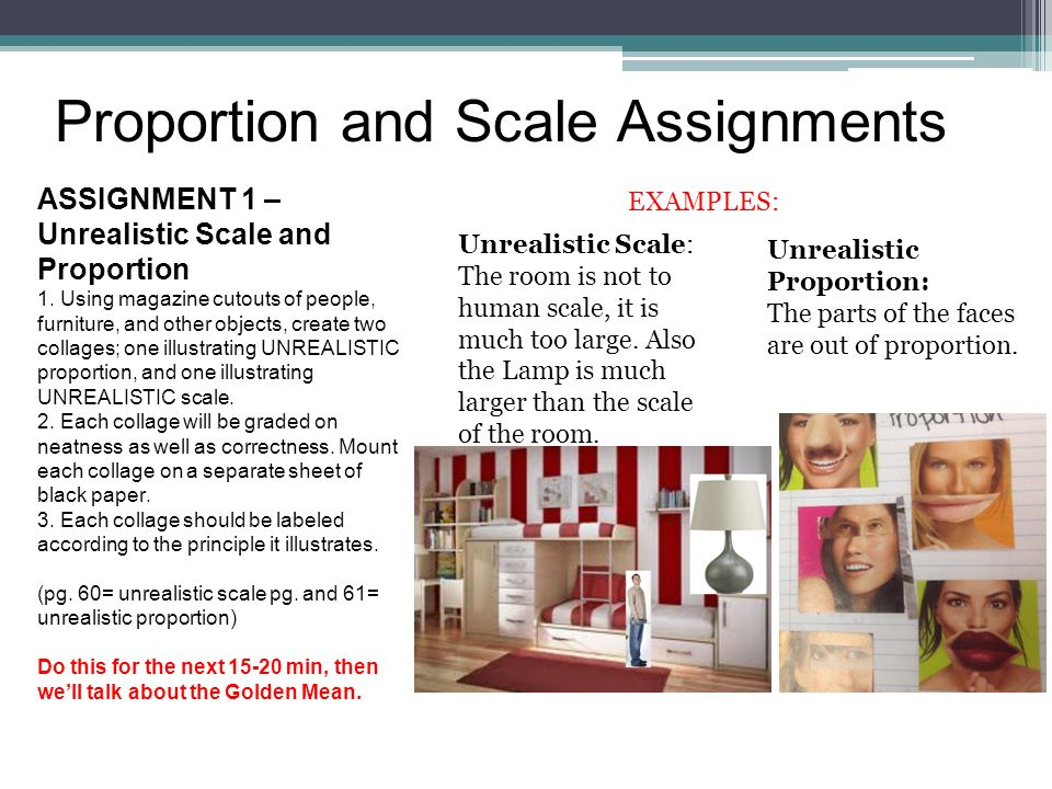 Proportion and Scale Assignments ASSIGNMENT 1 – Unrealistic Scale and Proportion 1.
