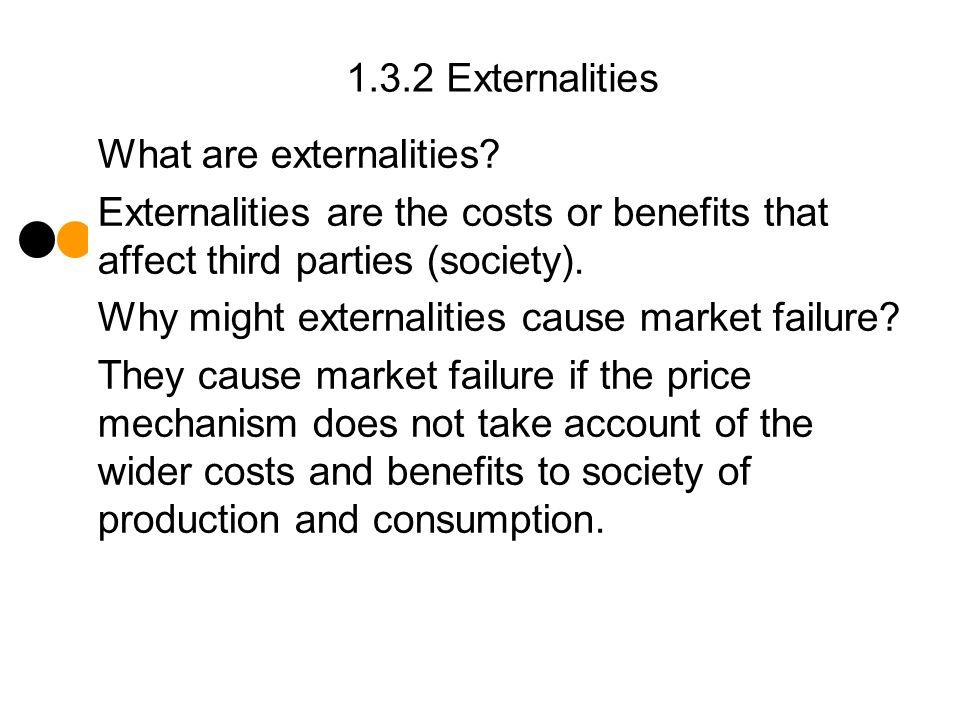 1.3.2 Externalities What are externalities.