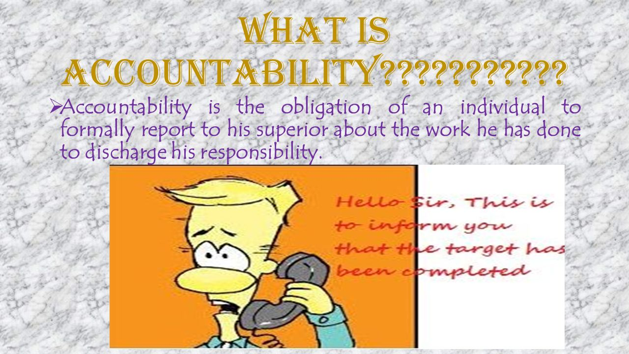 WHAT IS ACCOUNTABILITY .