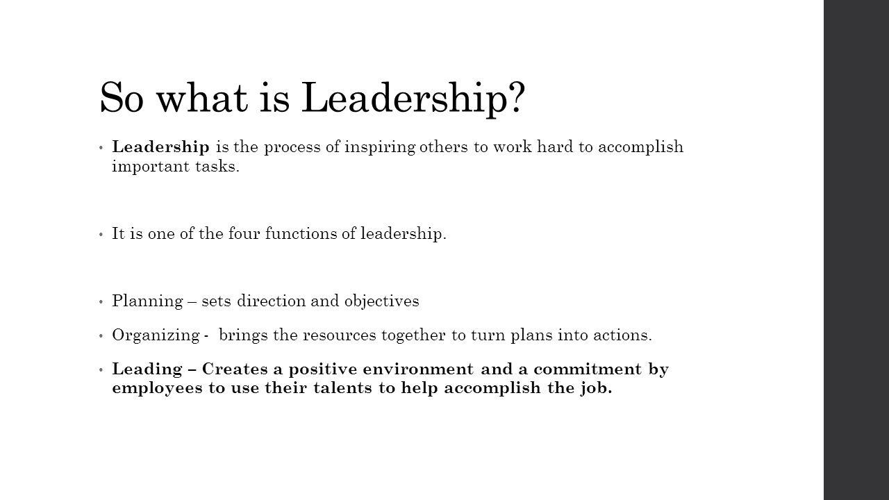 So what is Leadership.