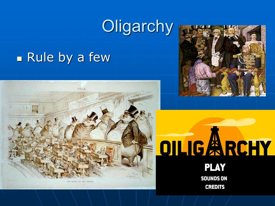 Oligarchy Rule by a few Rule by a few