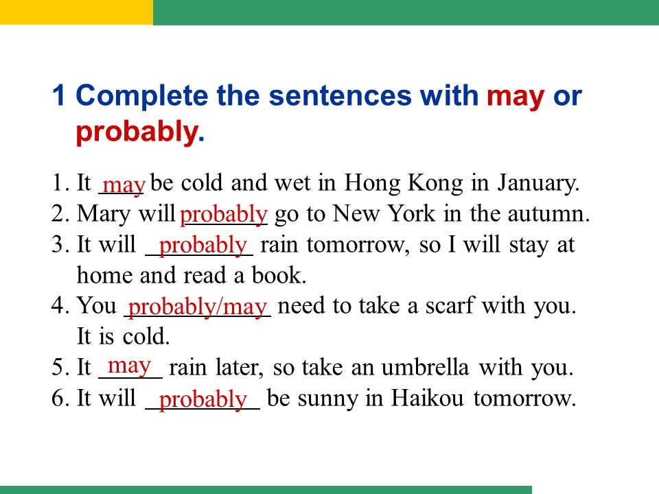 1 Complete the sentences with may or probably  1. 1010 Unit 3 Language in use may  might 1 may  might