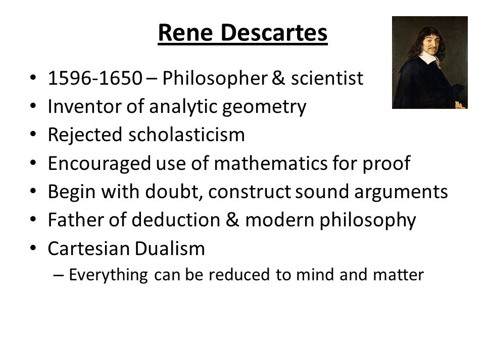 the idea behind rene descartes philosophy of enlightenment Famous people of the enlightenment, including spinoza  the enlightenment ideas were influential forces behind the american and french rene descartes.
