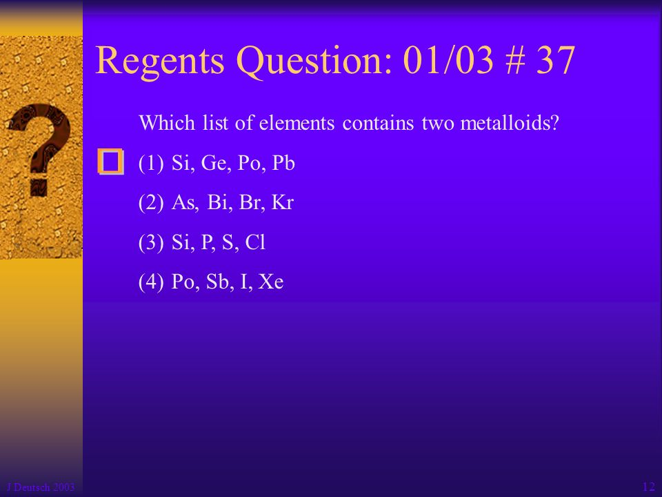 Periodic Table where are the semimetals located on the periodic table : II. Periodic Table J Deutsch The placement or location of elements ...