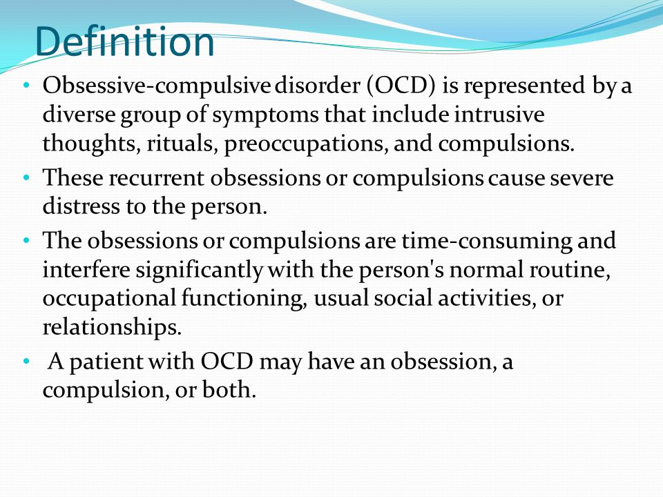 effects of obsessive compulsive disorder Obsessive compulsive disorder in children and teenagers what is obsessive compulsive disorder (ocd) ocd is an anxiety disorder that consists of obsessions and compulsions.