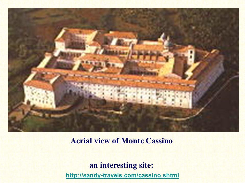 Aerial view of Monte Cassino an interesting site: http://sandy-travels.com/cassino.shtml http://sandy-travels.com/cassino.shtml