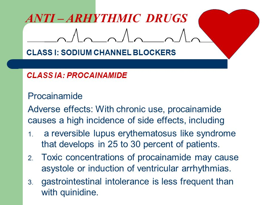 Procainamide Adverse effects: With chronic use, procainamide causes a high incidence of side effects, including 1. a reversible lupus erythematosus li