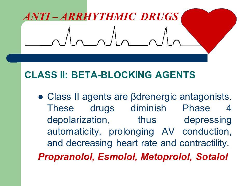 Class II agents are βdrenergic antagonists.