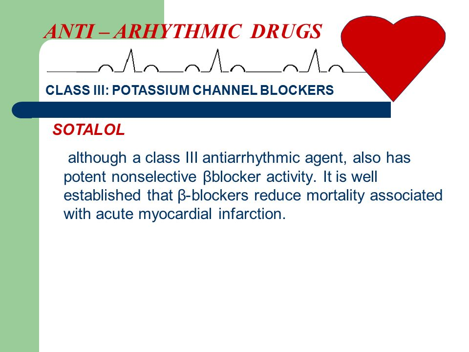 although a class III antiarrhythmic agent, also has potent nonselective βblocker activity. It is well established that β-blockers reduce mortality ass