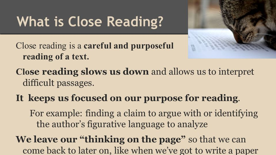 writing and close reading The art of close reading (part one) in addition to being clear about our own purpose in reading, we must also be clear about the author's purpose in writing.