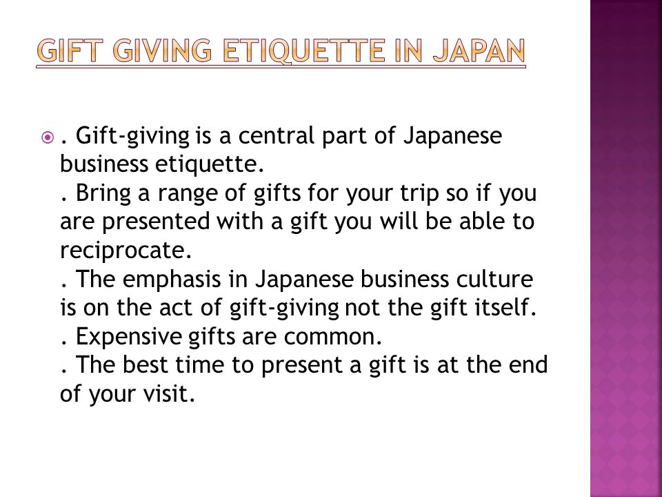 . Gift-giving is a central part of Japanese business etiquette..