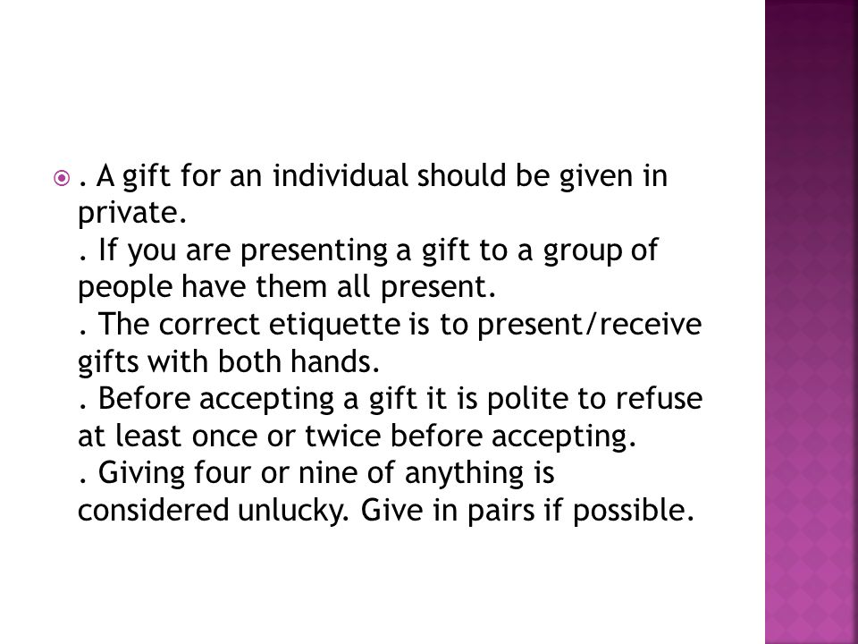 . A gift for an individual should be given in private..