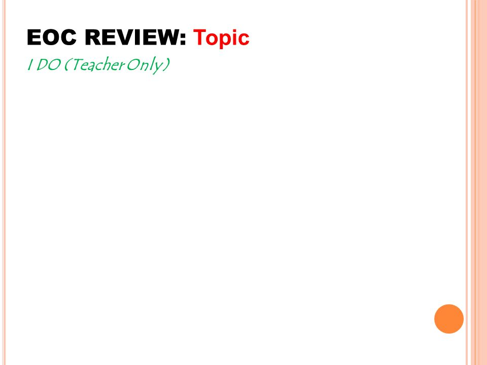 EOC REVIEW: Topic I DO (Teacher Only)