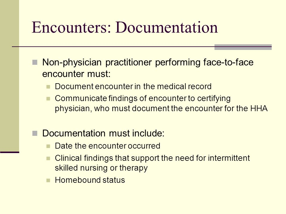 Home Health Face-to-Face Encounter Adapted from Presentations of ...