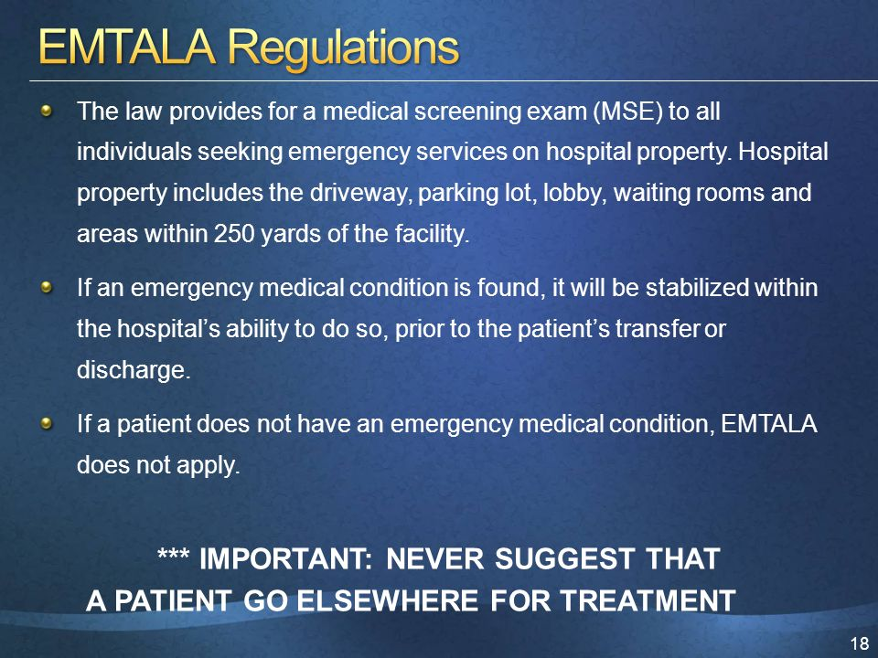 18 The law provides for a medical screening exam (MSE) to all individuals seeking emergency services on hospital property.