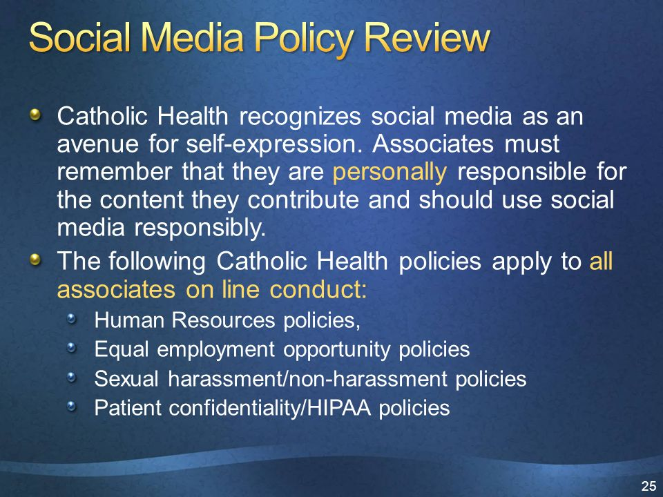 25 Catholic Health recognizes social media as an avenue for self-expression.