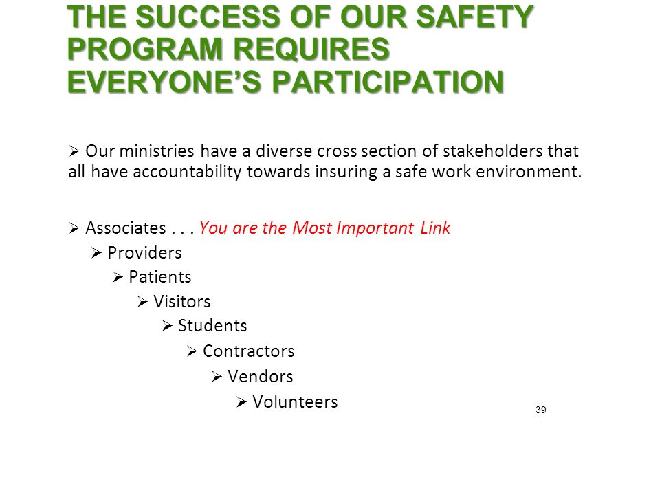  Our ministries have a diverse cross section of stakeholders that all have accountability towards insuring a safe work environment.