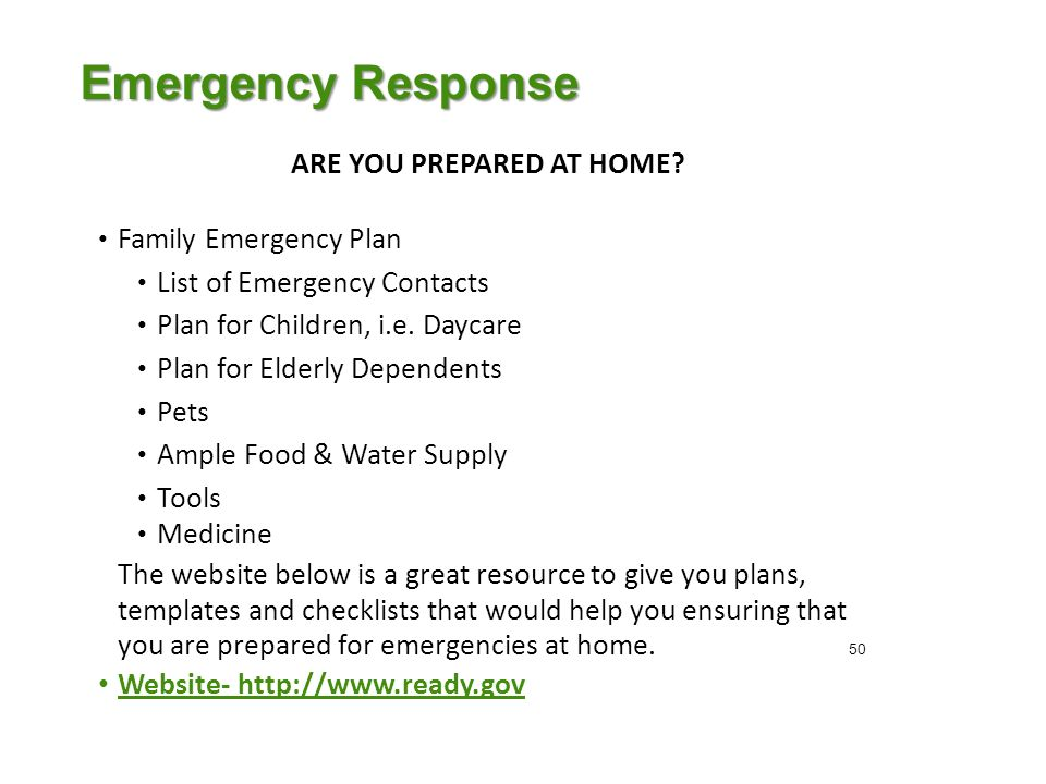 ARE YOU PREPARED AT HOME. Family Emergency Plan List of Emergency Contacts Plan for Children, i.e.