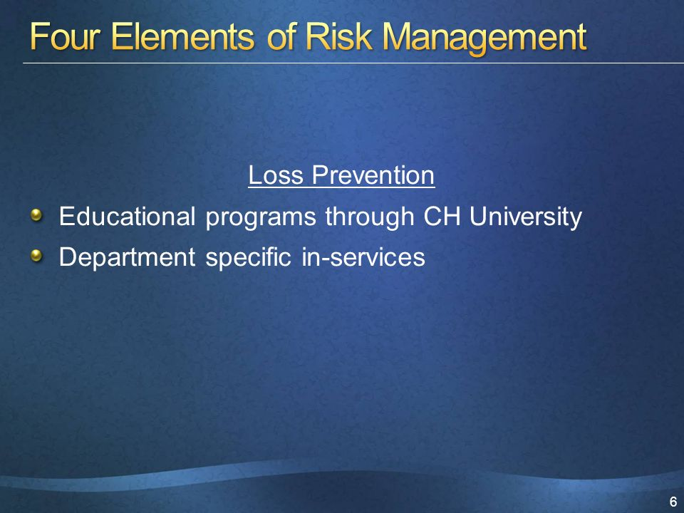 6 Loss Prevention Educational programs through CH University Department specific in-services