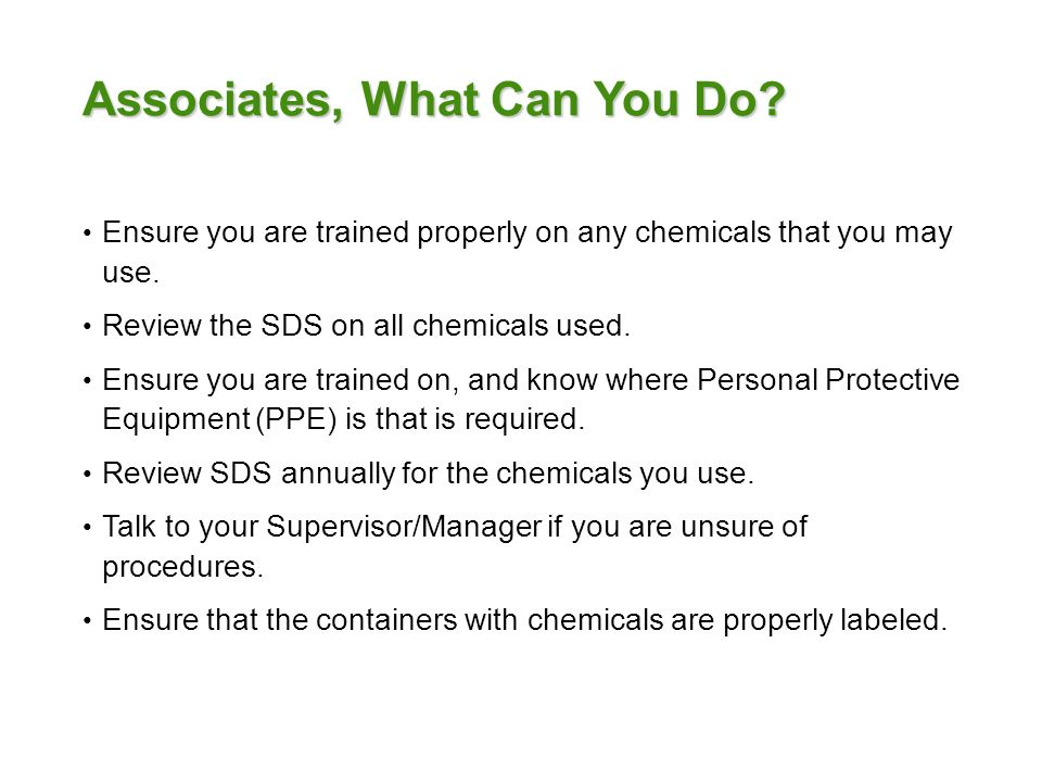 Associates, What Can You Do. Ensure you are trained properly on any chemicals that you may use.