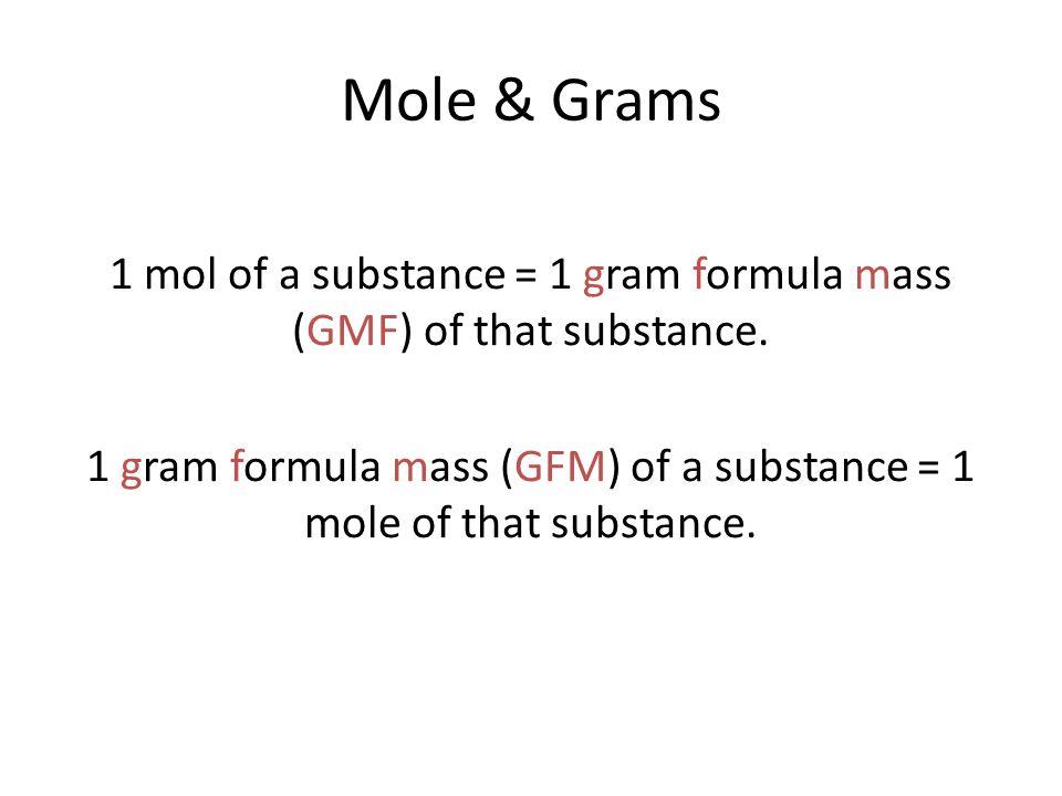 MoleGrams Conversion Find mass ratios Review the calculation of – Gram Formula Mass Worksheet