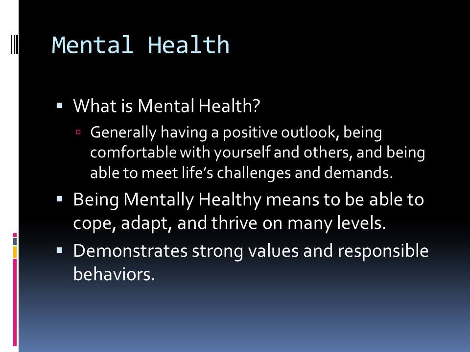 Mental Health  What is Mental Health.