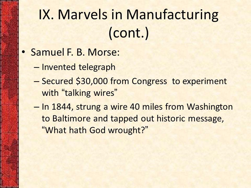 IX. Marvels in Manufacturing (cont.) Samuel F. B.